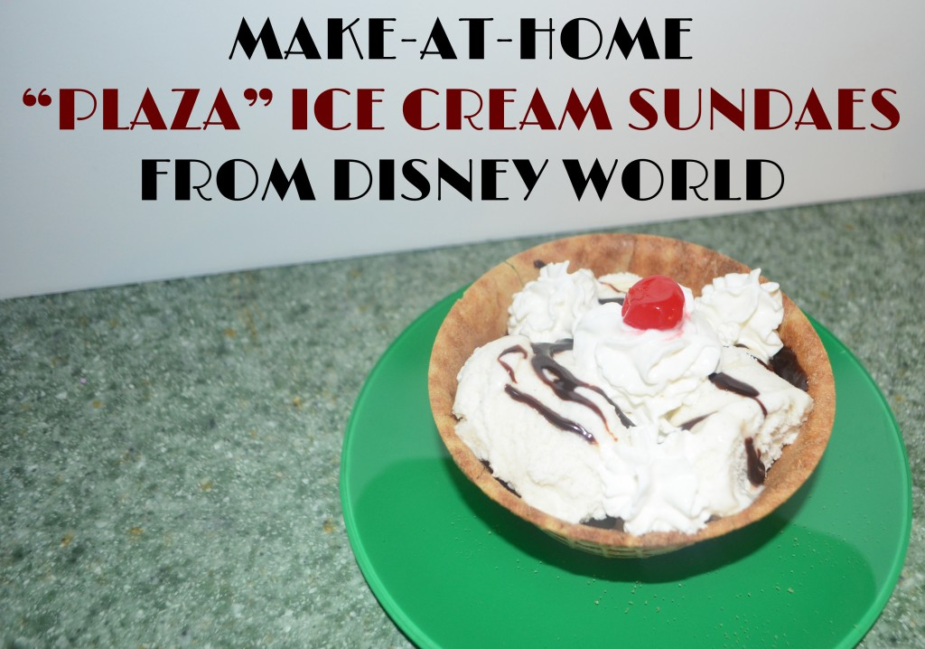 "Make-At-Home ""Plaza"" Ice Cream Sundaes from Disney World"